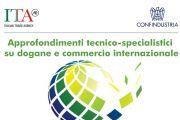 Dogane e Commercio Internazionale - Nuovo progetto di Confindustria e ICE - Ciclo di Webinar